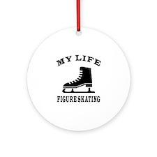 My Life Figure Skating Ornament (Round)