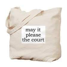 May It Please The Court Tote Bag