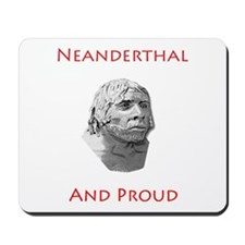 Neanderthal and Proud Mousepad