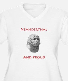 Neanderthal and Proud Plus Size T-Shirt