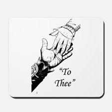 """""""To Thee"""" Mousepad"""