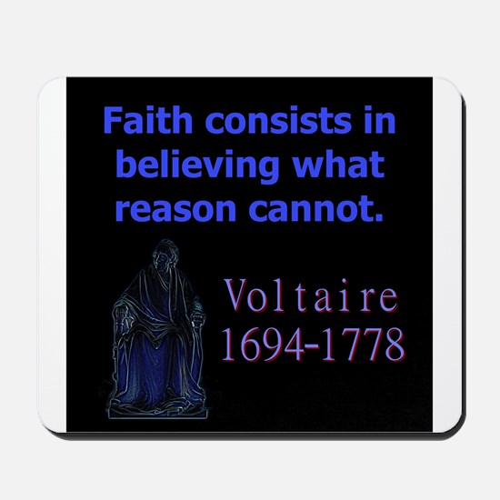 Faith Consists In Believing - Voltaire Mousepad