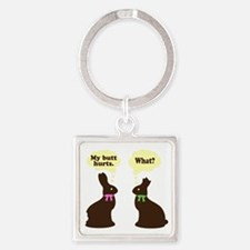 My butt hurts Chocolate bunnies Square Keychain