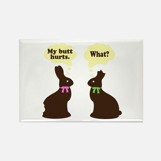 My butt hurts Chocolate bunnies Rectangle Magnet