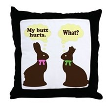 My butt hurts Chocolate bunnies Throw Pillow