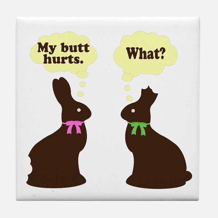 My butt hurts Chocolate bunnies Tile Coaster