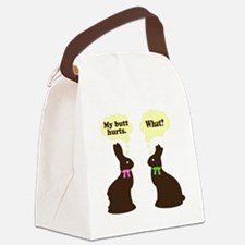 My butt hurts Chocolate bunnies Canvas Lunch Bag