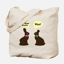 My butt hurts Chocolate bunnies Tote Bag