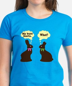 My butt hurts Chocolate bunnies Tee