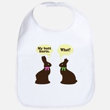My butt hurts Chocolate bunnies Bib