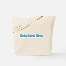 Floss never begs Tote Bag
