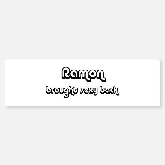 Sexy: Ramon Bumper Bumper Bumper Sticker