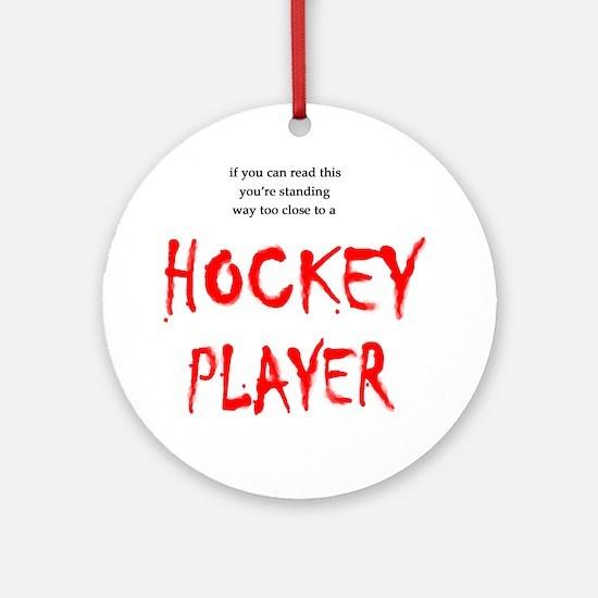 Too Close Hockey Ornament (Round)
