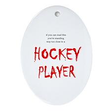 Too Close Hockey Oval Ornament