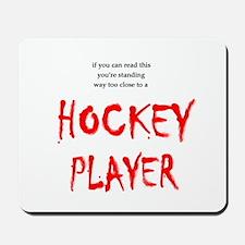 Too Close Hockey Mousepad