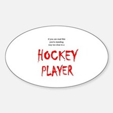 Too Close Hockey Oval Decal