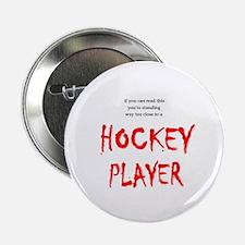 Too Close Hockey Button