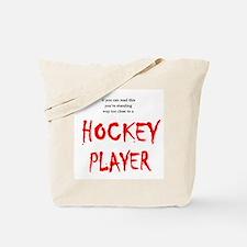 Too Close Hockey Tote Bag