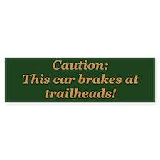 Brake at Trailheads - Bumper Bumper Sticker