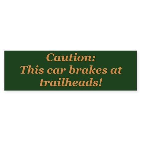 Brake at Trailheads - Bumper Sticker