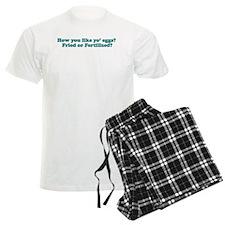 How you like yo eggs? Pajamas