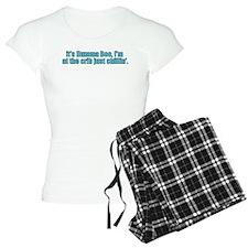 its Humma Boo, Im at the crib just chillin Pajamas