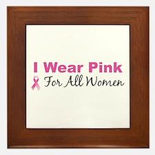 I Wear Pink For All Women Framed Tile