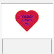 Andrea Loves Me Yard Sign