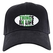 The best things in life are green Baseball Hat