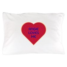 Angie Loves Me Pillow Case