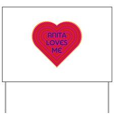 Anita Loves Me Yard Sign