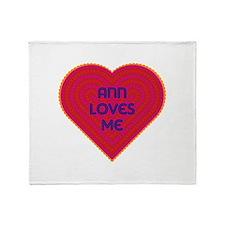 Ann Loves Me Throw Blanket