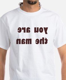 you are the man t-shirt - boost your ego everyday.