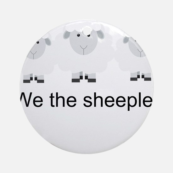 We the Sheeple Ornament (Round)