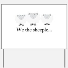 We the Sheeple Yard Sign