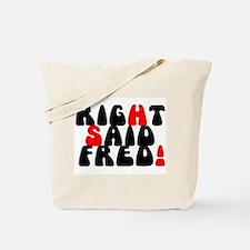 RIGHT SAID FRED! Tote Bag