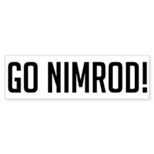 Go Nimrod Bumper Bumper Sticker