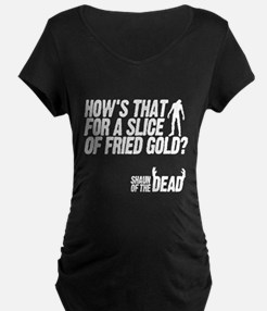 fried gold Maternity T-Shirt