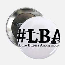 """#LBA Lure Buyers Anonymous 2.25"""" Button"""