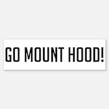 Go Mount Hood Bumper Bumper Bumper Sticker