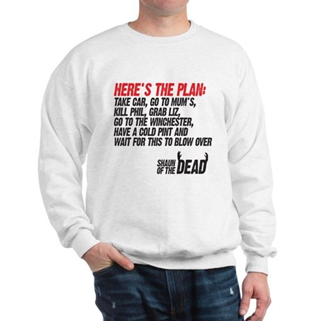 the plan Sweatshirt