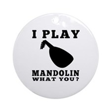 I Play Mandolin Ornament (Round)