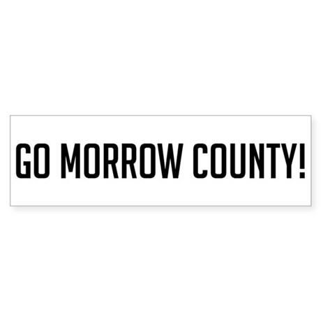 Go Morrow County Bumper Sticker