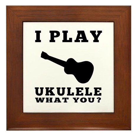 I Play Ukulele Framed Tile