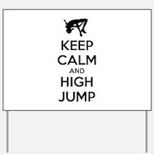 Keep calm and high jump Yard Sign