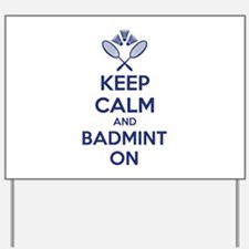 Keep calm and badmint on Yard Sign