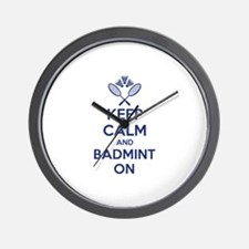 Keep calm and badmint on Wall Clock