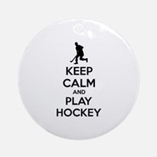 Keep calm and play hockey Ornament (Round)