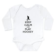 Keep calm and play hockey Long Sleeve Infant Bodys