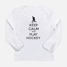 Keep calm and play hockey Long Sleeve Infant T-Shi